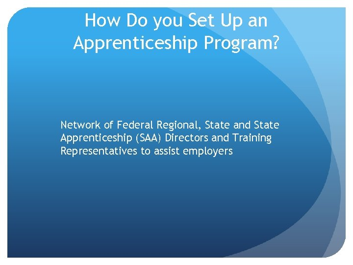 How Do you Set Up an Apprenticeship Program? Network of Federal Regional, State and