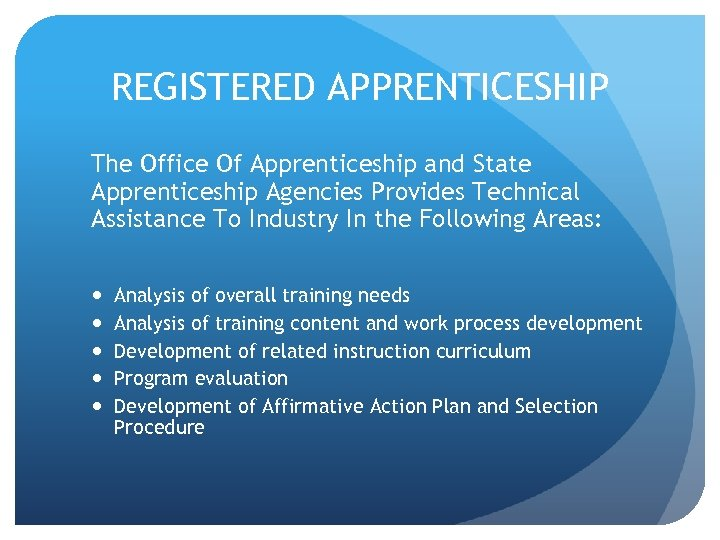 REGISTERED APPRENTICESHIP The Office Of Apprenticeship and State Apprenticeship Agencies Provides Technical Assistance To