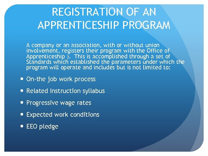 REGISTRATION OF AN APPRENTICESHIP PROGRAM A company or an association, with or without union