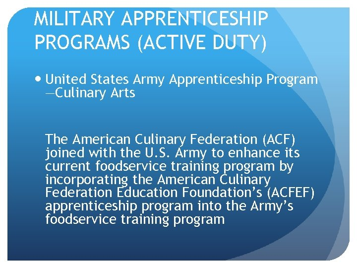 MILITARY APPRENTICESHIP PROGRAMS (ACTIVE DUTY) United States Army Apprenticeship Program —Culinary Arts The American
