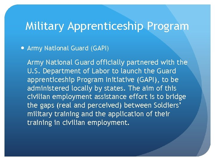 Military Apprenticeship Program Army National Guard (GAPI) Army National Guard officially partnered with the