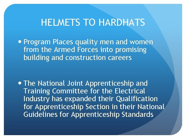 HELMETS TO HARDHATS Program Places quality men and women from the Armed Forces into