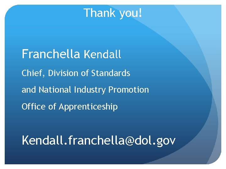 Thank you! Franchella Kendall Chief, Division of Standards and National Industry Promotion Office of