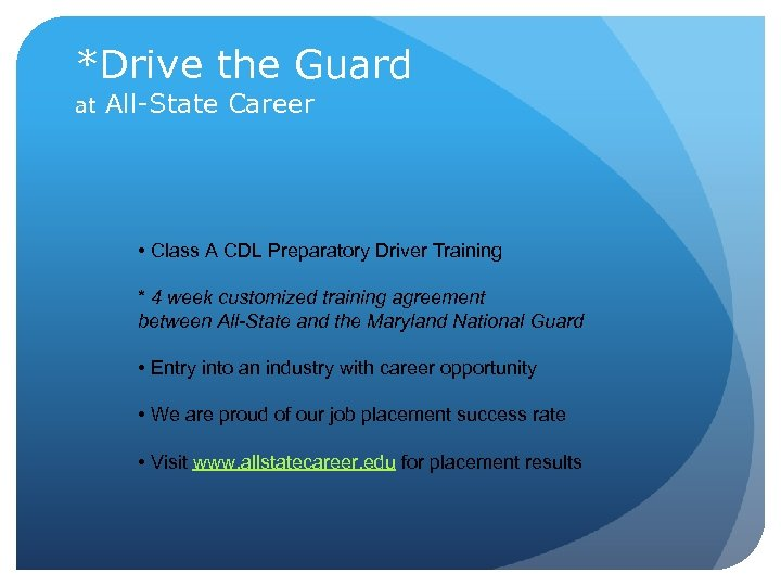 *Drive the Guard at All-State Career • Class A CDL Preparatory Driver Training *