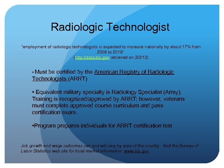 """Radiologic Technologist """"employment of radiologic technologists is expected to increase nationally by about 17%"""