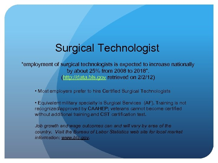 """Surgical Technologist """"employment of surgical technologists is expected to increase nationally by about 25%"""
