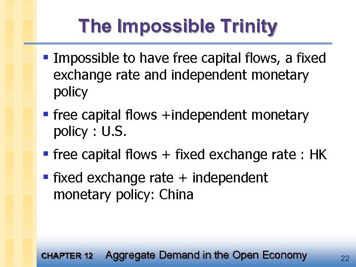 The Impossible Trinity § Impossible to have free capital flows, a fixed exchange rate
