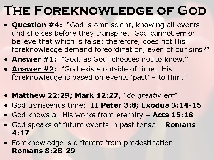 "The Foreknowledge of God • Question #4: ""God is omniscient, knowing all events and"