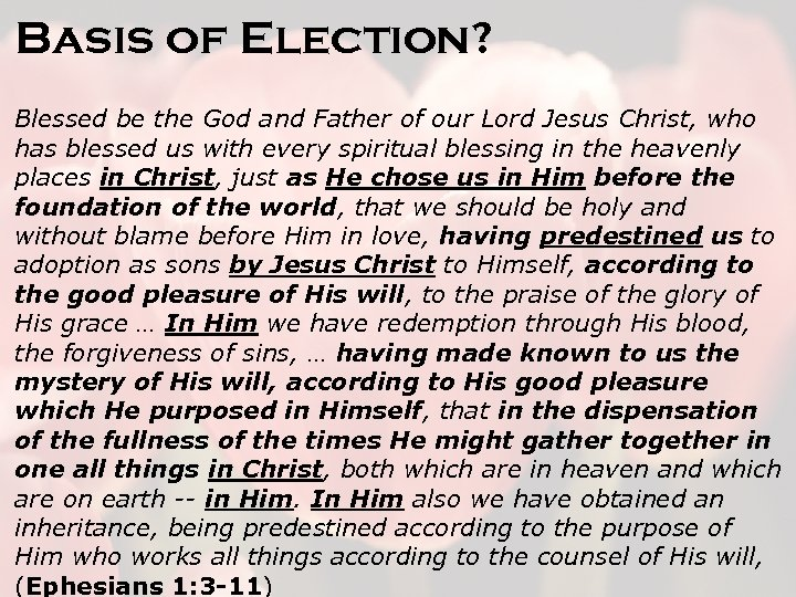 Basis of Election? Blessed be the God and Father of our Lord Jesus Christ,