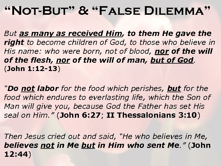 """""""Not-But"""" & """"False Dilemma"""" But as many as received Him, to them He gave"""