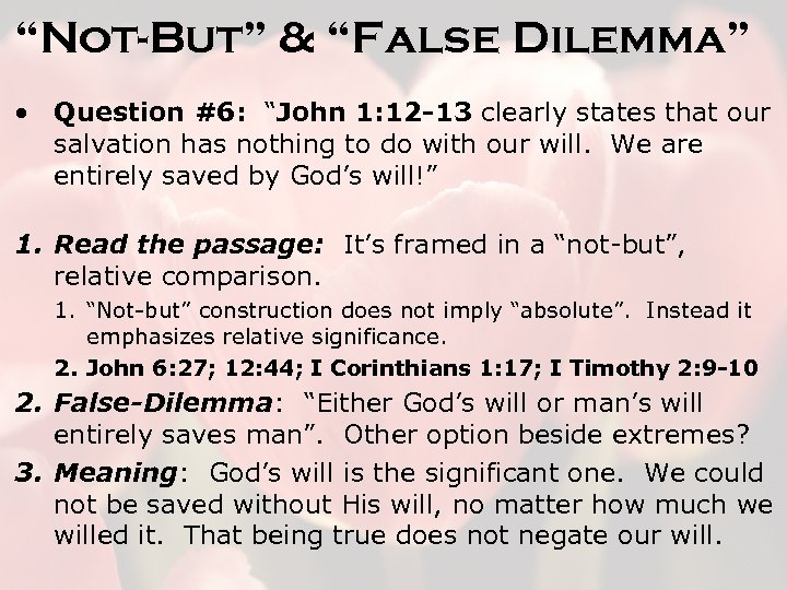 """Not-But"" & ""False Dilemma"" • Question #6: ""John 1: 12 -13 clearly states that"