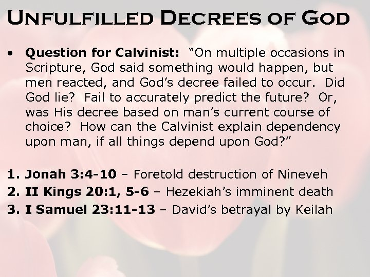 "Unfulfilled Decrees of God • Question for Calvinist: ""On multiple occasions in Scripture, God"