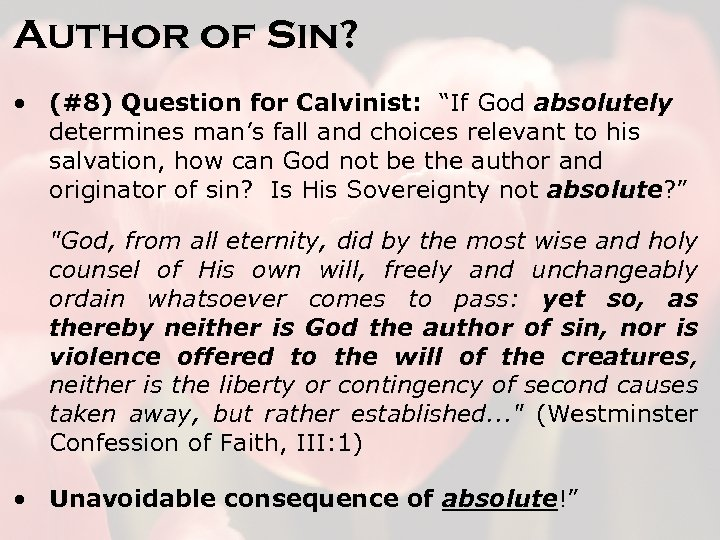 "Author of Sin? • (#8) Question for Calvinist: ""If God absolutely determines man's fall"
