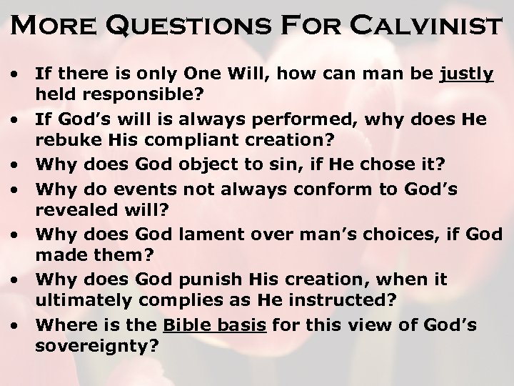 More Questions For Calvinist • If there is only One Will, how can man