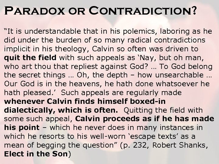 "Paradox or Contradiction? ""It is understandable that in his polemics, laboring as he did"