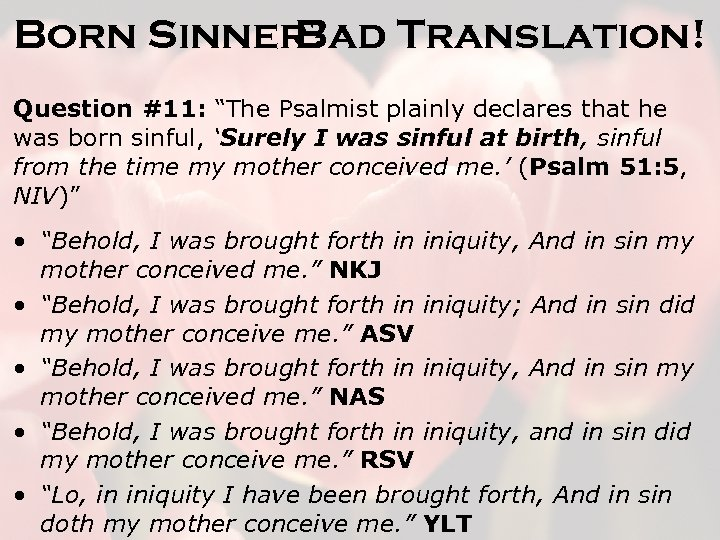 "Born Sinner? Bad Translation! Question #11: ""The Psalmist plainly declares that he was born"
