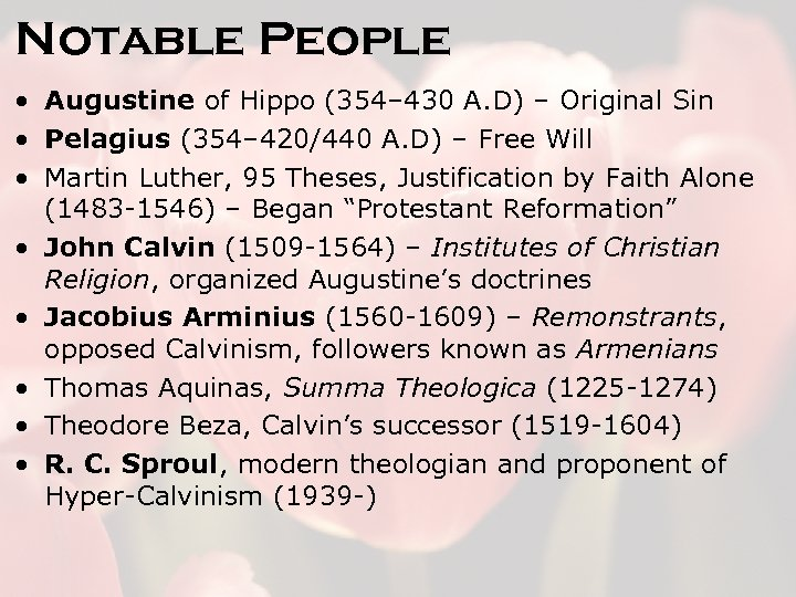 Notable People • Augustine of Hippo (354– 430 A. D) – Original Sin •