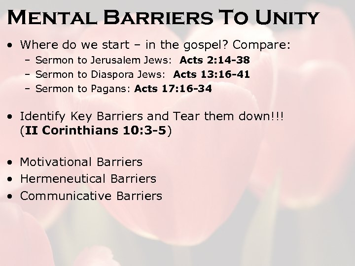 Mental Barriers To Unity • Where do we start – in the gospel? Compare: