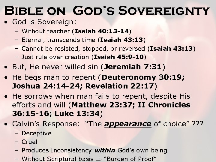 Bible on God's Sovereignty • God is Sovereign: – – Without teacher (Isaiah 40: