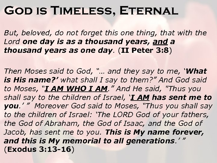 God is Timeless, Eternal But, beloved, do not forget this one thing, that with
