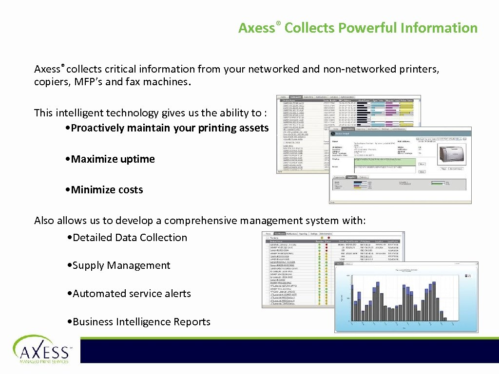 Axess® Collects Powerful Information Axess® collects critical information from your networked and non-networked printers,