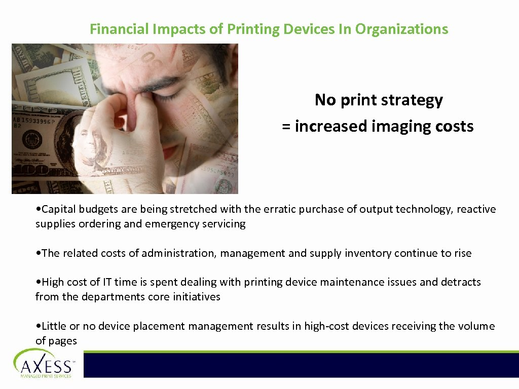 Financial Impacts of Printing Devices In Organizations No print strategy = increased imaging costs