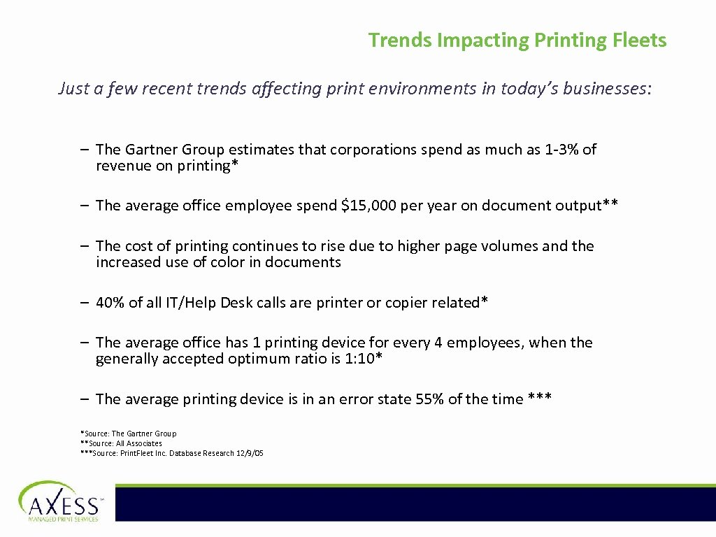 Trends Impacting Printing Fleets Just a few recent trends affecting print environments in today's