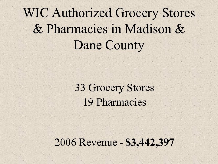 WIC Authorized Grocery Stores & Pharmacies in Madison & Dane County 33 Grocery Stores