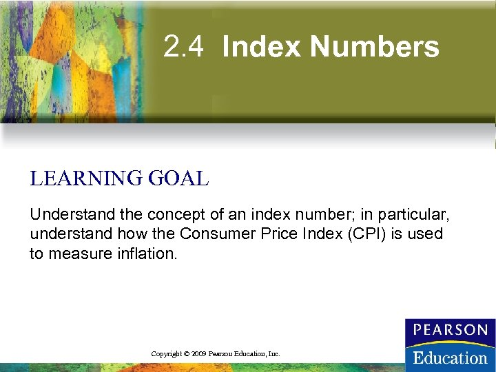 2. 4 Index Numbers LEARNING GOAL Understand the concept of an index number; in