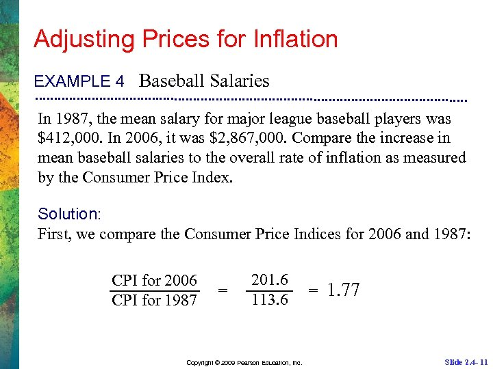Adjusting Prices for Inflation EXAMPLE 4 Baseball Salaries In 1987, the mean salary for