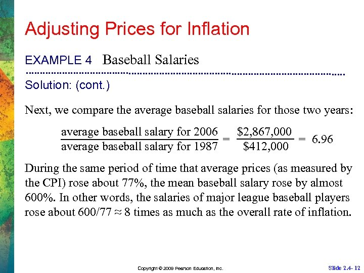 Adjusting Prices for Inflation EXAMPLE 4 Baseball Salaries Solution: (cont. ) Next, we compare