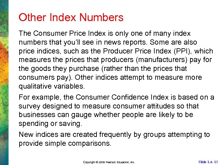 Other Index Numbers The Consumer Price Index is only one of many index numbers