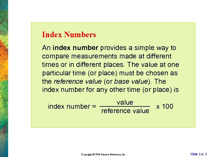 Index Numbers An index number provides a simple way to compare measurements made at