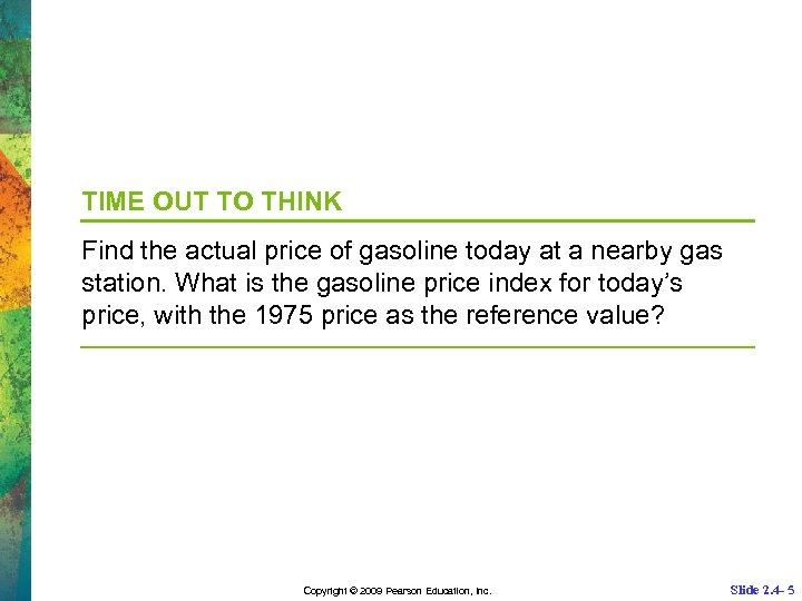 TIME OUT TO THINK Find the actual price of gasoline today at a nearby