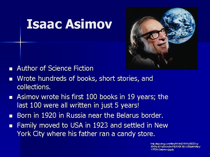 Isaac Asimov n n n Author of Science Fiction Wrote hundreds of books, short