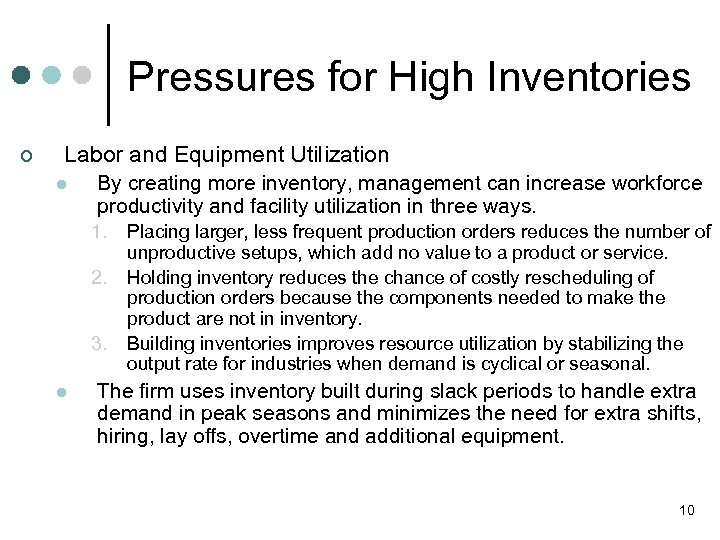 Pressures for High Inventories ¢ Labor and Equipment Utilization l By creating more inventory,