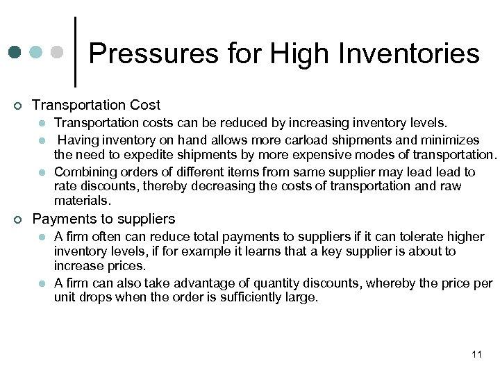 Pressures for High Inventories ¢ Transportation Cost l l l ¢ Transportation costs can