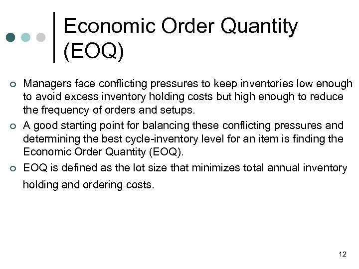 Economic Order Quantity (EOQ) ¢ ¢ ¢ Managers face conflicting pressures to keep inventories