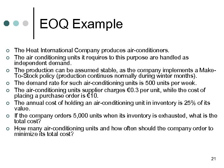 EOQ Example ¢ ¢ ¢ ¢ The Heat International Company produces air-conditioners. The air