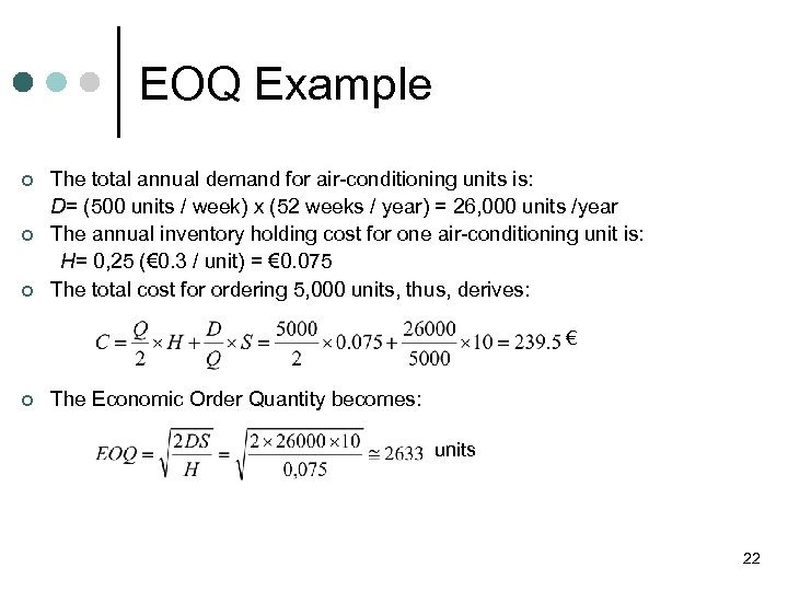 EOQ Example ¢ ¢ ¢ The total annual demand for air-conditioning units is: D=