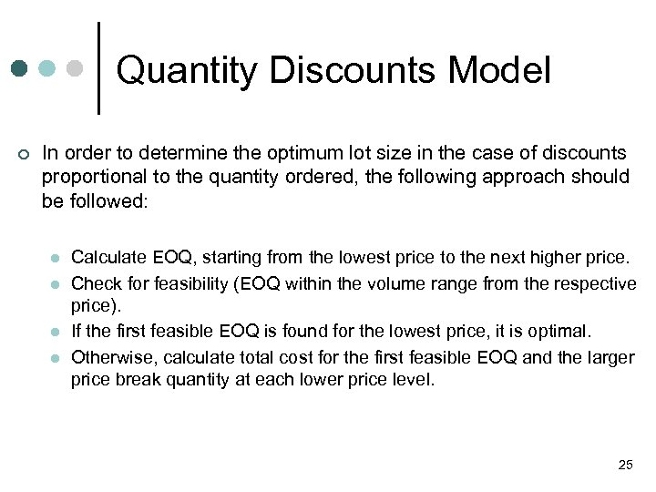 Quantity Discounts Model ¢ In order to determine the optimum lot size in the