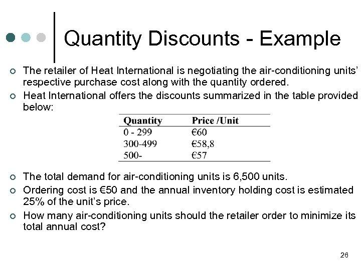 Quantity Discounts - Example ¢ ¢ ¢ The retailer of Heat International is negotiating