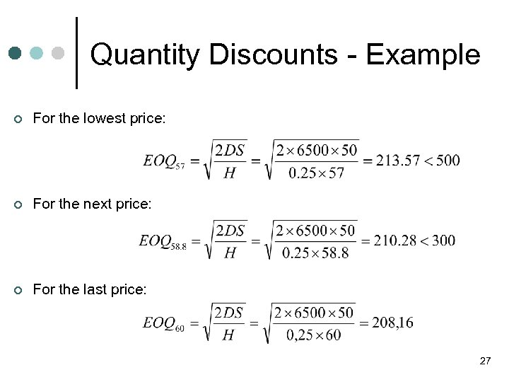 Quantity Discounts - Example ¢ For the lowest price: ¢ For the next price: