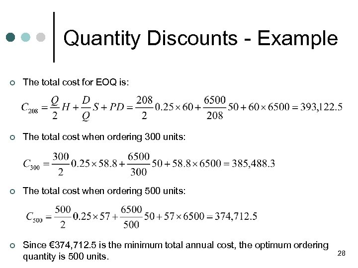Quantity Discounts - Example ¢ The total cost for EOQ is: ¢ The total