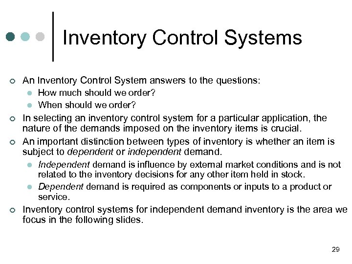 Inventory Control Systems ¢ An Inventory Control System answers to the questions: l l