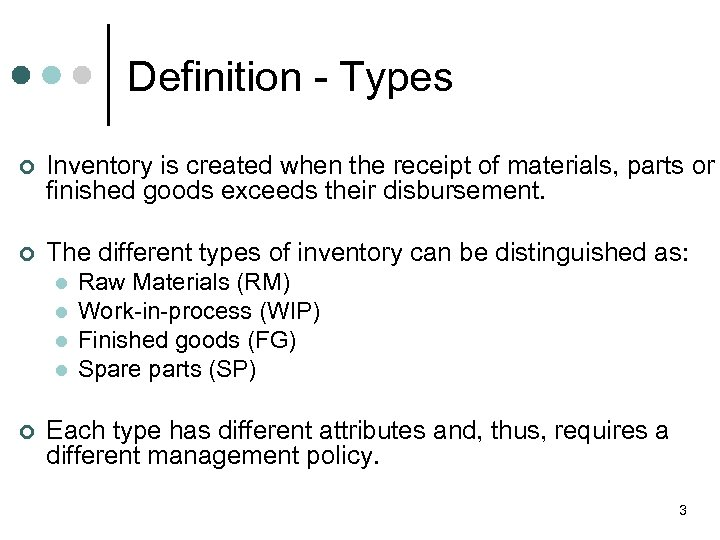 Definition - Types ¢ Inventory is created when the receipt of materials, parts or
