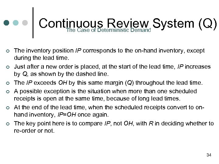 Continuous Review System (Q) The Case of Deterministic Demand ¢ ¢ ¢ The inventory