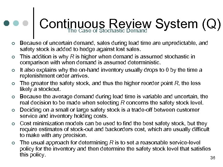 Continuous Review System (Q) The Case of Stochastic Demand ¢ ¢ ¢ ¢ Because