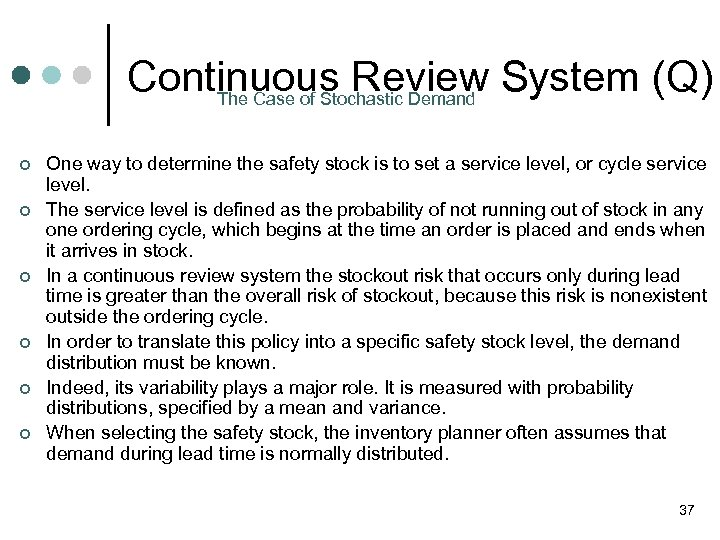 Continuous Review System (Q) The Case of Stochastic Demand ¢ ¢ ¢ One way