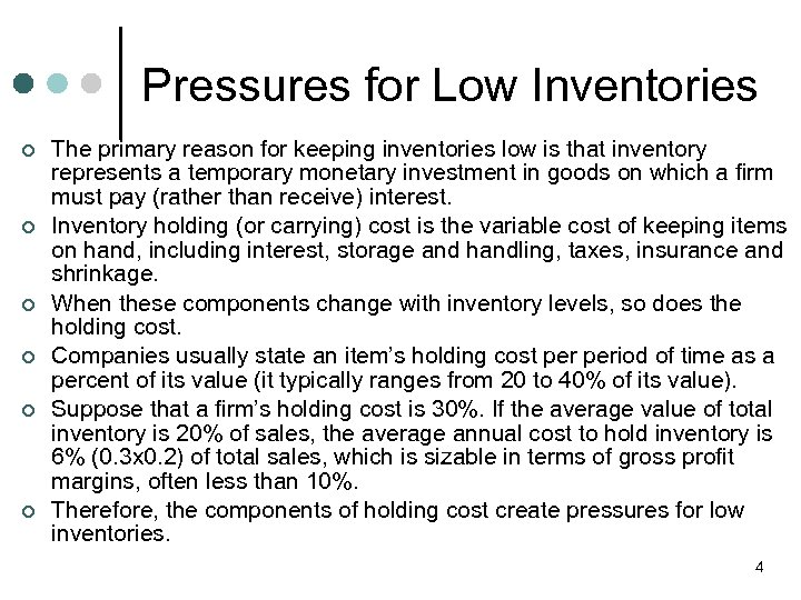 Pressures for Low Inventories ¢ ¢ ¢ The primary reason for keeping inventories low